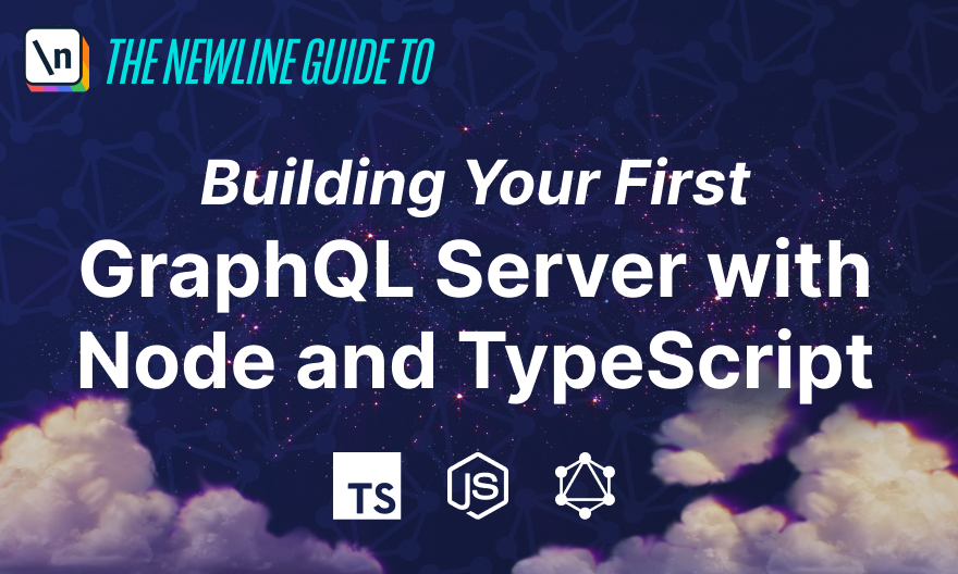 Building Your First GraphQL Server with Node and TypeScript -